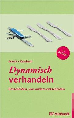 Dynamisch verhandeln (eBook, ePUB) - Eckert, Hartwig; Kambach, Andreas