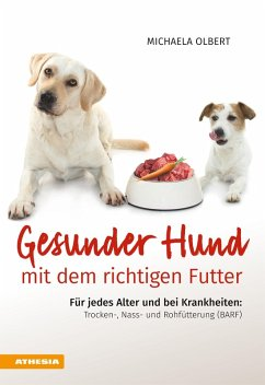 Gesunder Hund mit dem richtigen Futter (eBook, ePUB) - Olbert, Michaela