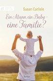 Ein Mann, ein Baby - eine Familie? (eBook, ePUB)