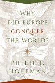 Why Did Europe Conquer the World? (eBook, PDF)