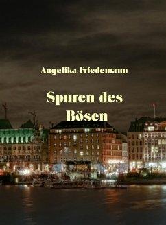 Spuren des Bösen (eBook, ePUB) - Friedemann, Angelika