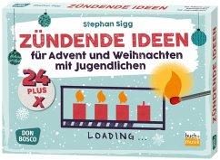 24 plus X Zündende Ideen für Advent und Weihnachten mit Jugendlichen