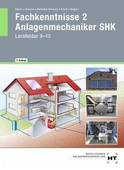 Fachkenntnisse 2 Anlagenmechaniker SHK - Albers, Joachim; Dommel, Rainer; Montaldo-Ventsam, Henry; Pusch, Peter; Wagner, Josef