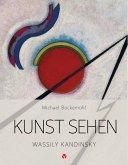 Kunst sehen - Wassily Kandinsky