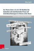 Das Thema hatte es in sich. Die Reaktion der deutschen und amerikanischen Presse auf Erich Maria Remarques Im Westen nichts Neues