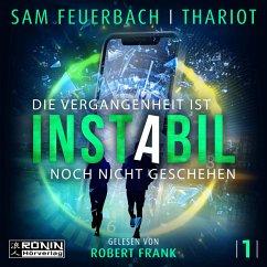 Instabil - Die Vergangenheit ist noch nicht geschehen, 1 MP3-CD - Feuerbach, Sam; Thariot