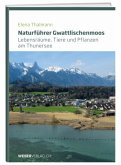 Naturführer Gwattlischenmoos