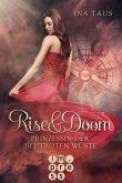 Prinzessin der blutroten Wüste / Rise & Doom Bd.1