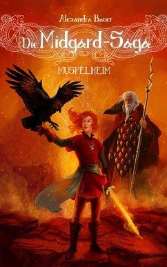 Die Midgard-Saga - Muspelheim (eBook, ePUB) - Bauer, Alexandra