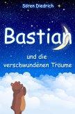 Bastian und die verschwundenen Träume (eBook, ePUB)