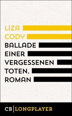 Ballade einer vergessenen Toten (eBook, ePUB) - Cody, Liza