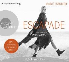 Escapade: Der Aufbruch in die Freiheit, 4 Audio-CDs - Bäumer, Marie