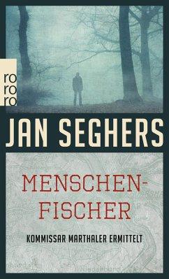 Menschenfischer / Kommissar Marthaler Bd.6 - Seghers, Jan