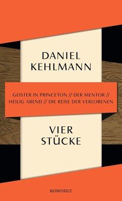 Vier Stücke - Kehlmann, Daniel
