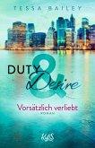 Vorsätzlich verliebt / Duty & Desire Bd.1