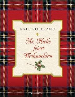 Mr. Hicks feiert Weihnachten - Roseland, Kate