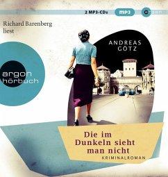 Die im Dunkeln sieht man nicht, 2 MP3-CD - Götz, Andreas