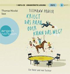 Kriegt das Papa, oder kann das weg?, 2 MP3-CDs - Prüfer, Tillmann
