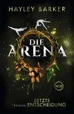 Letzte Entscheidung / Die Arena Bd.2