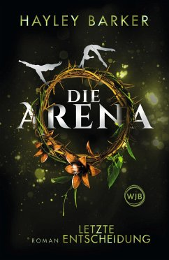 Letzte Entscheidung / Die Arena Bd.2 - Barker, Hayley