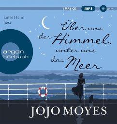 Über uns der Himmel, unter uns das Meer, 1 MP3-CD - Moyes, Jojo