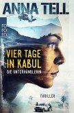 Vier Tage in Kabul / Amanda Lund Bd.1