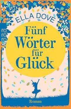 Fünf Wörter für Glück - Dove, Ella