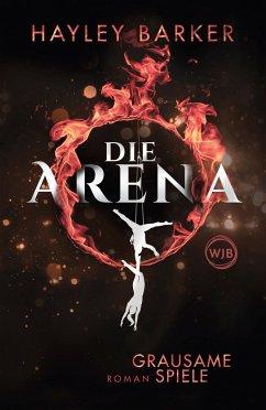 Grausame Spiele / Die Arena Bd.1 - Barker, Hayley