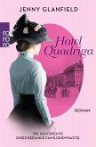 Hotel Quadriga / Die Geschichte einer Berliner Familiendynastie Bd.1