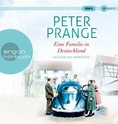 Am Ende die Hoffnung / Eine Familie in Deutschland Bd.2 (3 MP3-CDs) - Prange, Peter