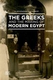 The Greeks and the Making of Modern Egypt (eBook, ePUB)