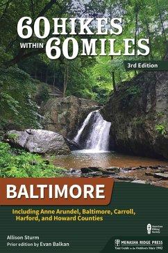 60 Hikes Within 60 Miles: Baltimore (eBook, ePUB) - Balkan, Evan; Sturm, Allison