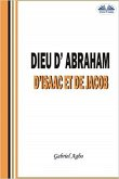 Dieu D'Abraham, D'Isaac Et De Jacob (eBook, ePUB)