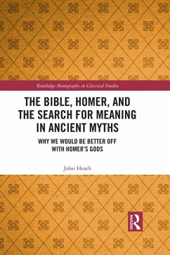 Bible, Homer, and the Search for Meaning in Ancient Myths (eBook, ePUB) - Heath, John