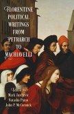 Florentine Political Writingsfrom Petrarch to Machiavelli (eBook, ePUB)