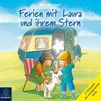 Ferien mit Laura und ihrem Stern - Lauras Ferien / Lauras erste Übernachtung / Laura und der Ferienhund (Hörspiel) (MP3-Download)