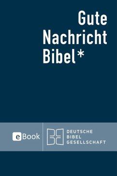 Gute Nachricht Bibel eBook (eBook, ePUB) - Deutsche Bibelgesellschaft