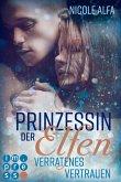 Prinzessin der Elfen 4: Verratenes Vertrauen (eBook, ePUB)