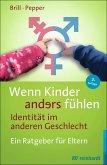 Wenn Kinder anders fühlen - Identität im anderen Geschlecht (eBook, PDF)