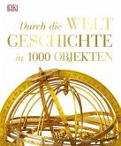 Durch die Weltgeschichte in 1000 Objekten (Mängelexemplar)