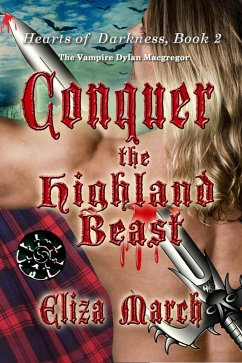 Conquer the Highland Beast (Hearts of Darkness, #2) (eBook, ePUB) - March, Eliza