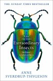 Extraordinary Insects: Weird. Wonderful. Indispensable. The ones who run our world. (eBook, ePUB)