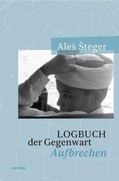Logbuch der Gegenwart - Steger, Ales