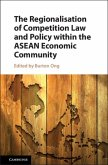 Regionalisation of Competition Law and Policy within the ASEAN Economic Community (eBook, PDF)