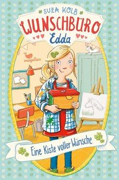Eine Kiste voller Wünsche / Wunschbüro Edda Bd.1 - Kolb, Suza
