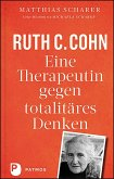 Ruth C. Cohn - Eine Therapeutin gegen totalitäres Denken