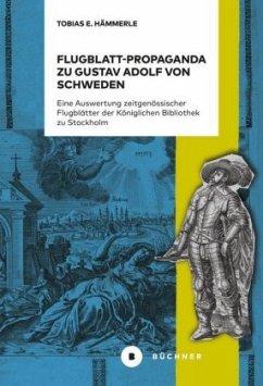 Flugblatt-Propaganda zu Gustav Adolf von Schweden - Hämmerle, Tobias E.