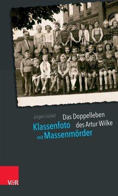 Klassenfoto mit Massenmörder - Gückel, Jürgen