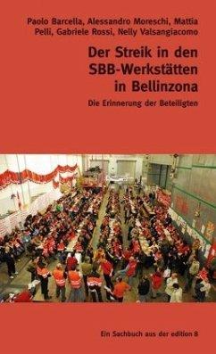 Der Streik in den SBB-Werkstätten in Bellinzona - Barcella, Paolo; Moreschi, Alessandro; Pelli, Mattia; Rossi, Gabriele; Valsangiacomo, Nelly