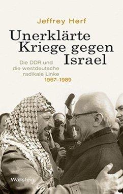 Unerklärte Kriege gegen Israel - Herf, Jeffrey